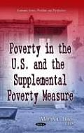 Poverty in the U.S. and the Supplemental Poverty Measure