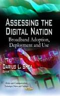 Assessing the Digital Nation: Broadband Adoption, Deployment and Use