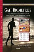 Gait Biometrics: Basic Patterns, Role of Neurological Disorders & Effects of Physical Activity
