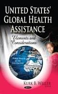 United States' Global Health Assistance: Elements & Considerations