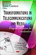 Transformations in Telecommunications & Media: Elements & Issues for Consideration