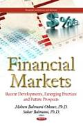 Financial Markets: Recent Developments, Emerging Practices & Future Prospects