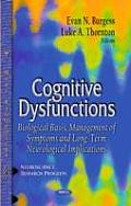 Cognitive Dysfunctions: Biological Basis, Management of Symptoms & Long-term Neurological Implications