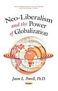 Neo-Liberalism & the Power of Globalization