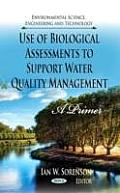 Use of Biological Assessments To Support Water Quality Management: a Primer
