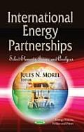 International Energy Partnerships: Select Elements, Issues & Analyses