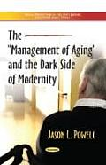 Management of Aging & the Dark Side of Modernity