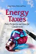 Energy Taxes: Policy Perspective & Issues for Consideration