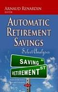 Automatic Retirement Savings: Select Analyses