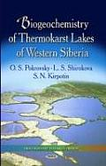 Biogeochemistry of Thermokarst Lakes of Western Siberia