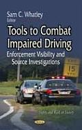 Tools To Combat Impaired Driving: Enforcement Visibility & Source Investigations