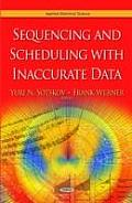 Sequencing and Scheduling With Inaccurate Data