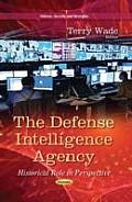 Defense Intelligence Agency: Historical Role in Perspective