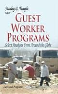 Guest Worker Programs: Select Analyses From Around the Globe