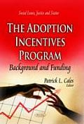 Adoption Incentives Program: Background & Funding