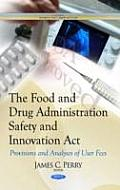 Food & Drug Administration Safety & Innovation Act: Provisions & Analyses of User Fees