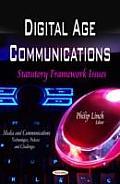 Digital Age Communications: Statutory Framework Issues