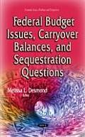 Federal Budget Issues, Carryover Balances & Sequestration Questions