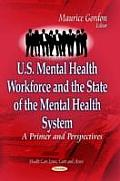 U.S. Mental Health Workforce & the State of the Mental Health System: a Primer & Perspectives