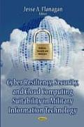 Cyber Resiliency, Security & Cloud Computing Suitability in Military Information Technology
