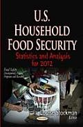 U.S. Household Food Security: Statistics & Analysis for 2012