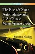 Rise of China's Auto Industry & U.S.-chinese Motor Vehicle Trade