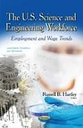 U.S. Science & Engineering Workforce: Employment & Wage Trends