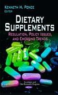 Dietary Supplements: Regulation, Policy Issues & Emerging Trends
