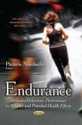 Endurance: Attitudes/behaviors, Performance in Athletes and Potential Health Effects
