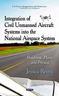 Integration of Civil Unmanned Aircraft Systems Into the National Airspace System: Roadmap, Plans & Privacy