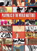 Playing as If the World Mattered: An Illustrated History of Activism in Sports