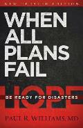 When All Plans Fail: Be Ready for Disasters