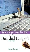 Your Happy Healthy Pet Guides #97: Bearded Dragon: Your Happy Healthy Pet