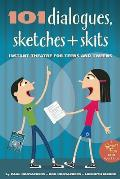 101 Dialogues, Sketches and Skits: Instant Theatre for Teens and Tweens (Smartfun Activity Books)