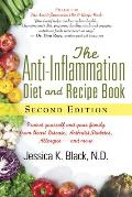 The Anti-Inflammation Diet and Recipe Book, Second Edition: Protect Yourself and Your Family from Heart Disease, Arthritis, Diabetes, Allergies, and M