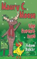 Maury C. Moose and the Forest Noel (Morgan James Kids)