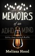 Memoirs of an ADHD Mind: God Was a Genius in the Way He Made Me