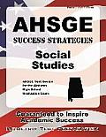 Ahsge Success Strategies Social Studies Study Guide: Ahsge Test Review for the Alabama High School Graduation Exam