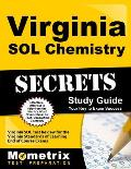 Virginia Sol Chemistry Secrets Study Guide: Virginia Sol Test Review for the Virginia Standards of Learning End of Course Exams