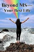 Beyond MS-Your Best Life