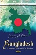 Bangladesh: Conditions, Issues & U.S. Relations