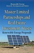 Master Limited Partnerships & Real Estate Investment Trusts: Renewable Energy Proposals