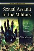 Sexual Assault in the Military: Analysis, Response & Resources