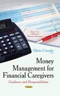 Money Management for Financial Caregivers: Guidance and Responsibilities