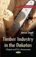 Timber Industry in the Dakotas: Output and Use Assessments