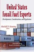United States Fossil Fuel Exports: Developments, Considerations & Regulations