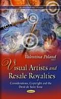Visual Artists and Resale Royalties: Considerations, Copyright and the Droit De Suite Issue