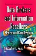 Data Brokers and Information Resellers: Elements and Considerations