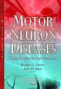 Motor Neuron Diseases: Causes, Classification and Treatments