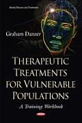 Therapeutic Treatments for Vulnerable Populations: a Training Workbook